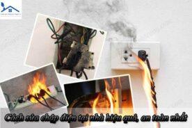 Cách sửa chập điện tại nhà hiệu quả, an toàn nhất