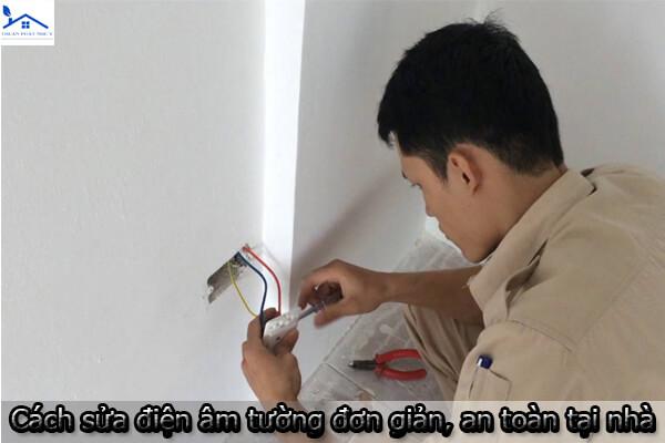 Cách sửa điện âm tường đơn giản, an toàn tại nhà