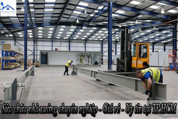 Sửa chữa nhà xưởng chuyên nghiệp - Giá rẻ - Uy tín tại TP.HCM