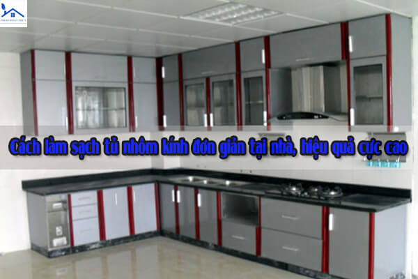 Cách làm sạch tủ nhôm kính đơn giản tại nhà, hiệu quả cực cao