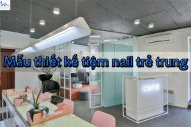Tổng hợp một số mẫu tiệm nail ấn tượng, độc đáo, thu hút khách hàng