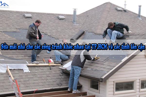 Sửa mái nhà cho các công trình khác nhau tại TP.HCM và các tỉnh lân cận