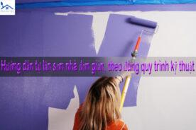 Hướng dẫn tự lăn sơn nhà đơn giản, theo đúng quy trình kỹ thuật