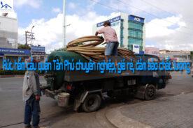 Rút hầm cầu quận Tân Phú chuyên nghiệp, giá rẻ, đảm bảo chất lượng