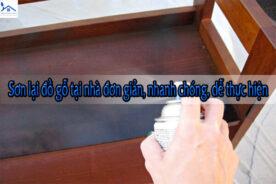 Sơn lại đồ gỗ tại nhà đơn giản, nhanh chóng, dễ thực hiện