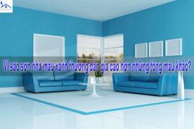 Vì sao sơn nhà màu xanh thường bán giá cao hơn những tông màu khác?